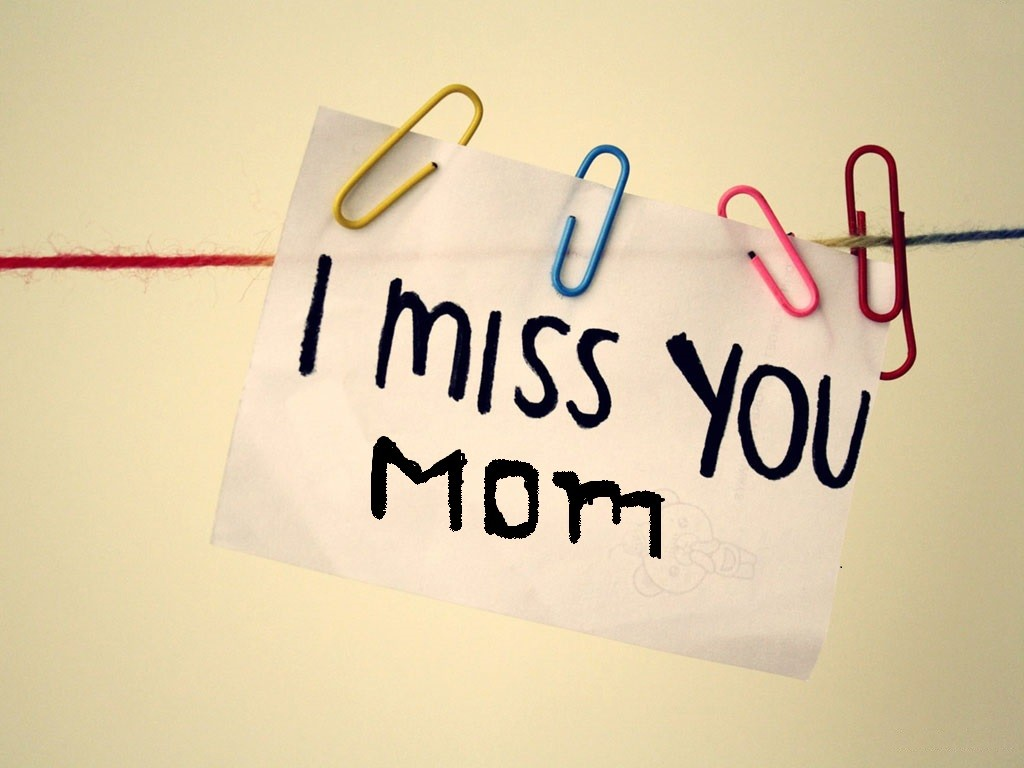 i-miss-you-mom-images-hd-1024×768 – Love, Mizz K ♥